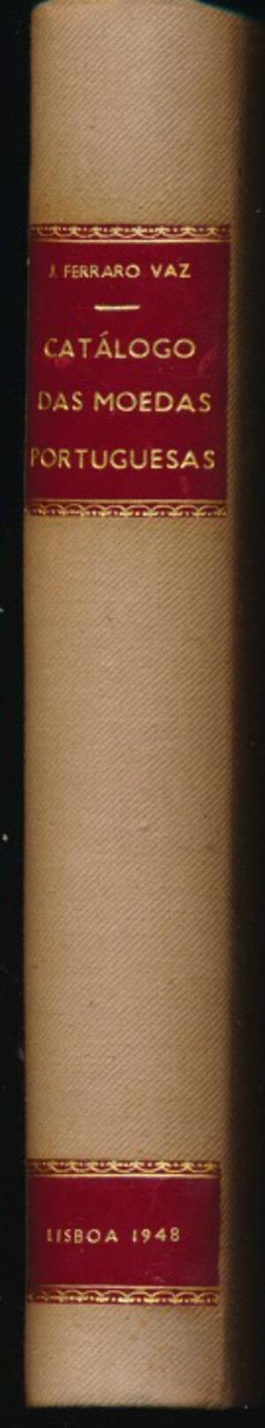 obverse: Vaz J.F. - Catalogo das moedas portoguesas. Lisboa, 1948, pp. 246, con cenni storici, descrizione delle monete, disegni in b/n e valutazioni di mercato. RARO. Copertina rigida in tela con dorso con fregi e scritte dorate. Ottimo stato.