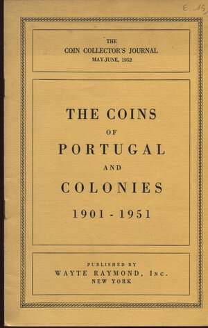 obverse: WAYTE  R. – The coins of Portugal and colonies 1901 – 1951. New York, 1952. Pp. 16, tavv. 1 + ill. nel testo. ril. ed. buono stato, raro.