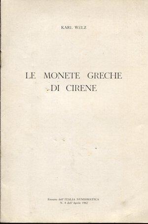 obverse: WELZ  KARL. – Le monete greche di Cirene. Mantova, 1962. Pp. 6, ill. nel testo. ril. ed. buono stato.