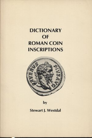 obverse: WESTDAL J. S. -  Dictionary of roman coin inscriptions. New York, 1982.  Pp. 141. Ril. ed. buono stato.