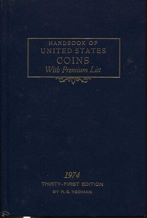 obverse: YEOMAN  R. S. -  Handbook of United  States  coins . Wisconsin, 1974.  Pp.  127, ill. nel testo. ril. ed.  buono stato.
