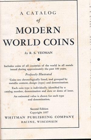obverse: Yeoman R.S. - Modern world coins. USA, 1957, pp. 509 con foto in b/n, descrizione delle monete e valutazioni di mercato. Copertina rigida. Discreto stato.