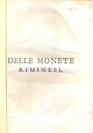 obverse: ZANETTI  G. - Delle monete riminesi. Bologna, 1789. pp. 375 - 447, tavv. 1 + ill. nel testo. ril. \ pelle con scritte, buono stato, raro.