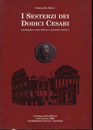 obverse: ALTERI  G. -  I Sesterzi dei dodici Cesari. Vicenza, 1996.  Pp. 125, tavv. e ill. a colori e b\n. ril. ed. buono stato.