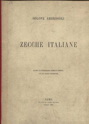 obverse: AMBROSOLI  S. -  Zecche Italiane rappresentate nella raccolta numismatica. Como, 1881.  Pp. xviii, 53,  tavv. 8. Ril. ed. sciupata, ed. 150 esemplari num.  Interno buono stato, raro.