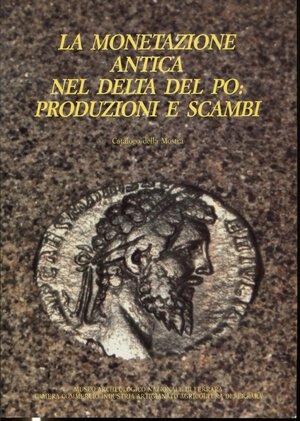 obverse: A.A.V.V. -  La monetazione antica nel Delta del Po: produzioni e scambi.  Ferrara, 1986.  Pp. 65, ill. nel testo, buono stato.