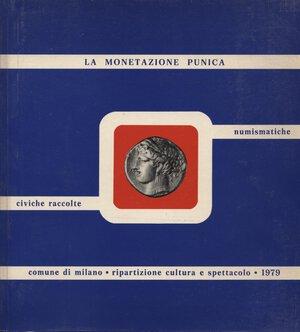 obverse: AQUARO  E. -  La monetazione punica. Catalogo delle Civ. Racc. Num. Di Milano.  Milano, 1979.  Pp. 35,  tavv. 22. Ril. ed. buono stato.