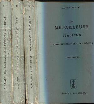 obverse: ARMAND A. - Les medailleurs italiens des quinzieme et seizieme siecles. Reprint Bologna, 1966. 3 voll.  pp. xviii + 308 + 368 + 356. ril. editoriale, dorso molto sciupato, interno buono stato.