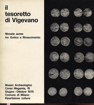 obverse: ARSLAN E. -  Il tesoretto di Vigevano; monete auree tra Gotico e Rinascimento.  Milano, 1975. Pp. 9, tavv. 7. Ril. ed. buono stato.