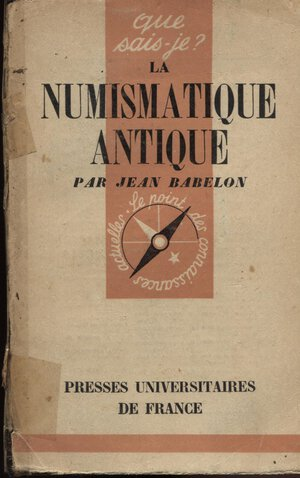 obverse: BABELON  J. – La numismatique antique. Vendomme, 1944. Pp. 127, ill. nel testo. Ril. ed. in piccolo, sciupata, buono stato, raro.