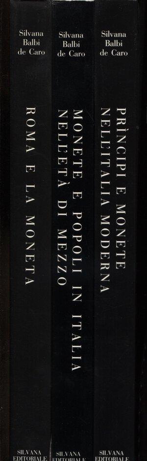 obverse: BALBI DE CARO  S. -  Roma e la moneta -  Monete e popoli in Italia nell'età di mezzo.  Principi e monete nell'Italia moderna. 3 volumi completo. Milano, 1993. Pp. 717, tavv. e ill. a colori nel testo. ril. ed. ottimo stato.