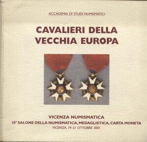 obverse: BARTOLOTTI  F. -  Cavalieri della vecchia Europa.  Vicenza, 2001.  Pp. 120, ill. a colori nel testo. ril. ed. buono stato.