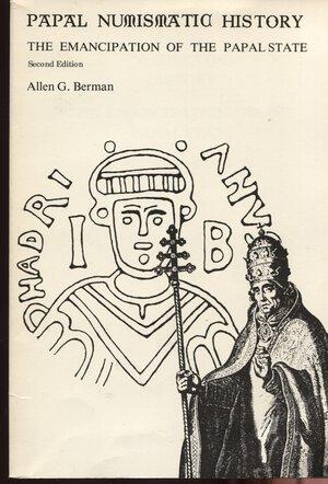obverse: BERMAN A. G. -  Papal numismatic history. The emancipation of the papal state. New York, 1991. Pp. 158, tavv 3. Ril. ed. buono stato, raro.
