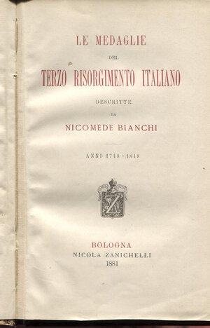 obverse: BIANCHI N. – Le medaglie del terzo Risorgimento italiano. Bologna, 1881. Pp. 339. Ril. cartonata, dorso sciupato, buono stato. Molto raro .