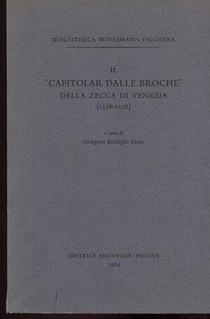 obverse: BONFIGLIO D. G. - Il capitolar dalle broche della zecca di Venezia 1358-1556. Padova, 1984. pp. xix, 498. tavv. 2. ril. editoriale, ottimo stato, importante lavoro