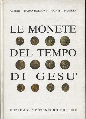 obverse: A.A.V.V. -  Le monete del tempo di Gesù. Torino, 1998.  Pp. 93, tavv. e ill. nel testo a colori. ril. ed. buono stato.
