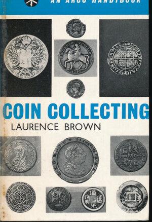 obverse: Brown L. - Coin collecting. London, 1962, pp. 185 con tavole in b/n e numerosi cenni storici. Discreto stato. Qualche live macchia di umidita.