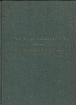 obverse: BRUNETTI  L. -  Aspetti statistici della metanumismatica. Roma, 1963.  Pp. 88, + cartella con 7 grafici. Ril. ed. buono stato.