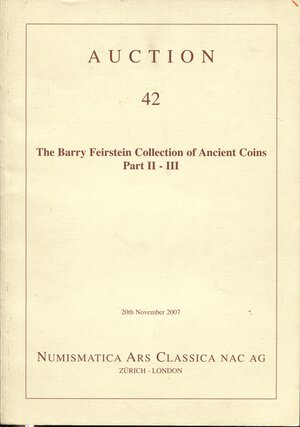 obverse: ARS CLASSICA AG. – Auction 42. Zurich, 20 – November, 2007. The BARRY FEIRSTEIN collection of ancient coins part II – III. Pp. 84, nn. 147 – 441, tutti illustrati a colori. ril. editoriale, buono stato.