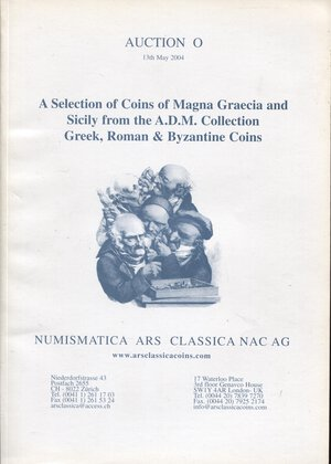 obverse: ARS CLASSICA NAC. AG.  Auction O. Zurich, 13 – May, 2004. A selection of coins of Magna Grecia and Sicily from the collection A. D. M. ( ATHOS MORETTI). Greek, Roman & Byzantine coins. Pp. 117, nn. 1001 – 2173, tutti illustrati. Ril. editoriale, buono stato, importante vendita.