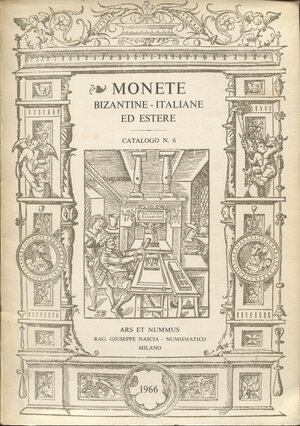 obverse: ARS  ET NUMMUS.  Catalogo 6. Milano, 5 – Maggio, 1966. Monete bizantine – italiane ed estere.  pp. 58,  nn. 1098,  tavv. 72. Ril. ed. buono stato, ottima serie bizantina.