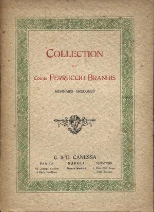 obverse: CANESSA  C. & E. -  Napoli, 22 – Mai, 1922. Collection du Ferruccio Brandis. Monnaies Grecques.  Pp. 30,  nn. 466,  tavv. 21. Ril. ed. sciupata interno ottimo stato, raro e importante. Spring, 95