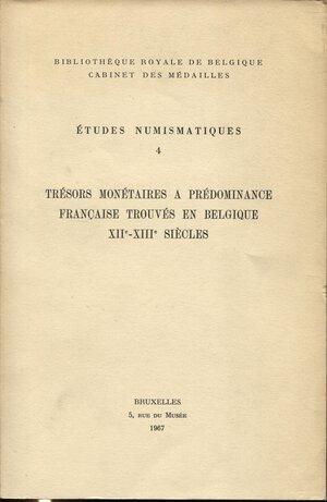 obverse: A.A.V.V. Etude  Numismatiques  4-  Baerten  J. -  Tresor monetaires a predominance francaise trouves en Belgique XII – XIII siecles.  Bruxelles, 1967. Pp. 80, tavv. 2. Ril. ed. buono stato.