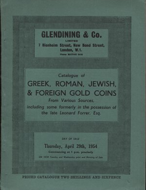 obverse: GLENDINING & CO. London, 29 – April, 1954. Catalogue of Greek, Roman, Jewish & foreign gold coins. Including some formery in the possesion of the late Leonard Forrer. Pp. 20, nn. 225, tavv. 4. Ril. editoriale, buono stato, Spring, 229.