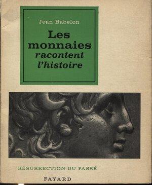 obverse: BABELON   J. -  Les monnaies racontent l'histoire.  Paris, 1963.  Pp. 207, ill. nel testo. ril. ed buono stato, vari appunti a matita nel testo, raro.