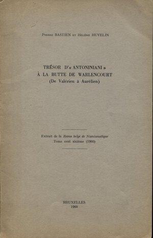 obverse: BASTIEN  P. – HUVELIN  H. – Tresor d'Antoniniani a la Butte De Warlencourt ( de Valerien a Aurelien.  Bruxelles, 1960.  Pp. 199 – 242,  tavv. 2. Ril. ed. buono stato, ottima documentazione.