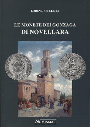 obverse: BELLESIA  L. -  Le monete dei Gonzaga di Novellara. Serravalle, 1999.  Pp. 119, tavv. e ill. nel testo. ril. ed. ottimo stato.
