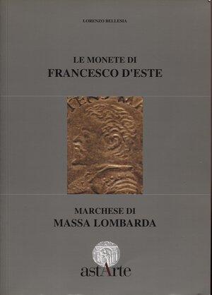obverse: BELLESIA  L. -  Le monete di Francesco D'Este marchese di Novellara. Lugano, 1997.  Pp. 60,  tavv. e ill. nel testo. ril. ed. ottimo stato.