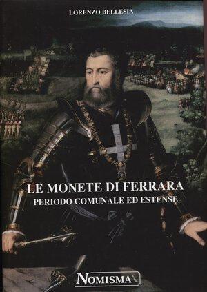 obverse: BELLESIA  L. – Le monete di Ferrara periodo comunale ed estense.  Serravalle, 2000. Pp. 332, tavv. e ill. nel testo. ril. ed. ottimo stato.