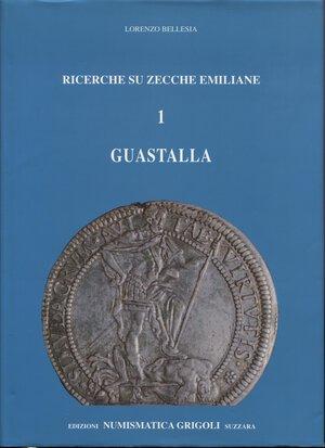 obverse: BELLESIA  L. – Ricerche su zecche emiliane. I  Guastalla. Mantova, 1995.  Pp. 233, tavv. e ill. nel testo. ril. ed. ottimo stato.