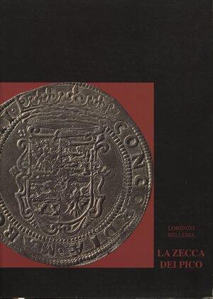 obverse: BELLESIA L.-  La zecca dei Pico. Mantova, 1995.  Pp. 334,  tavv. e ill. nel testo. ril. ed. ottimo stato.