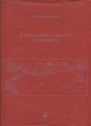 obverse: BERNARDI  G. -  Il duecento a Trieste, le monete. Trieste, 1995.  Pp. 189, tavv. e ill. nel testo. ril. ed. buono stato, importante lavoro.