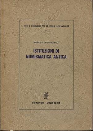 obverse: BERNAREGGI E. – Istituzioni di numismatica antica. Milano, 1973.  Pp. 133, tavv. 29. Ril. ed. buono stato, interessante manuale.