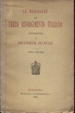 obverse: BIANCHI  N. -  Le medaglie del terzo Risorgimento italiano.  Bologna, 1881.  Pp. 339. Ril. e.d buono stato, molto raro.