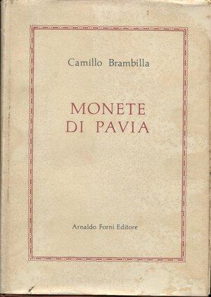obverse: BRAMBILLA  C. – Monete di Pavia. Bologna, 1975.  Pp. 502,  tavv. 10 + 2. Ril. ed. sovracoperta sciupata. interno ottimo stato.
