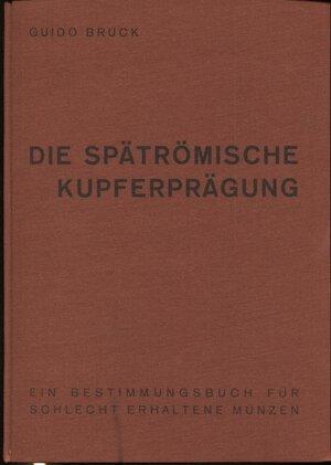 obverse: BRUCK  G. -  Die spatromische kupferpragung. Graz, 1961.  Pp. xxix, 101, ill. nel testo. ril. ed. buono stato, raro.