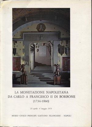 obverse: A.A.V.V. -  La monetazione napoletana da Carlo a Francesco II di Borbone. ( 1734 – 1860).  Napoli, 1975.  Pp. 180, ill. nel testo b\n e colori. ril. ed. buono stato, raro.
