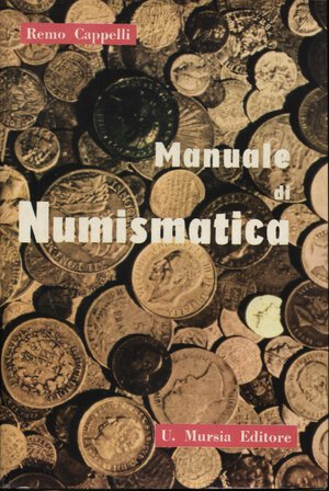 obverse: CAPPELLI  R. -  Manuale di numismatica. Milano, 1961.  Pp. 209, tavv. 31. Ril. ed. buono stato, ottimo manuale per inizi collezione.