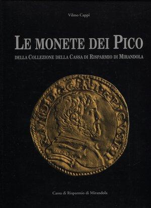 obverse: CAPPI  V. -  Le monete dei Pico della collezione della Cassa di Risparmio di Mirandola.  Modena, 1995.  Pp. 179,  tavv. e ill. nel testo a colori. ril. ed. ottimo stato.
