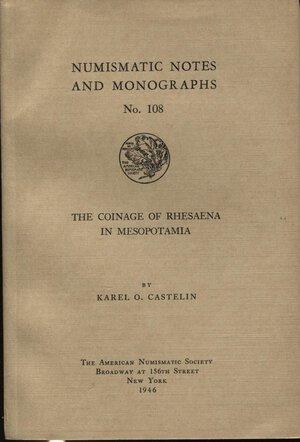 obverse: CASTELIN  K.O. -  The coinage of Rhesaena in Mesopotamia. New York, 1946.  Pp. 111,  tavv. 17. Ril. ed. ottimo stato, importante lavoro.