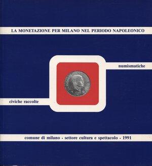 obverse: CHIARAVALLE M. - LA GUARDIA R. - La monetazione per Milano nel periodo napoleonico. Milano, 1991. pp. 173, tavv. 15 + 14. ril. editoriale, buono stato.