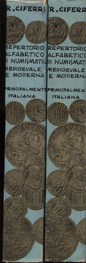 obverse: CIFERRI  R. -  Repertorio alfabetico di numismatica medioevale e moderna principalmente italiana. Pavia, 1963. 2 volumi completo.  pp. 1023. Ril. ed. buono stato.