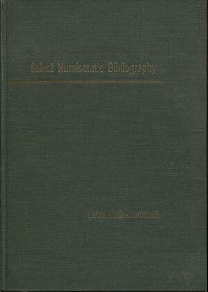 obverse: CLAIN-STEFANELLI  E. -  Select numismarit  bibliography. New York, 1965.  Pp. 466. Ril. ed. ottimo stato. importante lavoro di bibliografia numismatica.