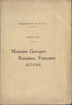 obverse: BOURGEY  E. -  Paris, 3 – Decembre, 1928. Collction du Dr  V...Monnaies grecques, romaines, gauloise. Monnaies francaise, jeton.  Pp. 44,  nn. 1008,  tavv. 15. Ril. ed. buono stato. Spring  38.