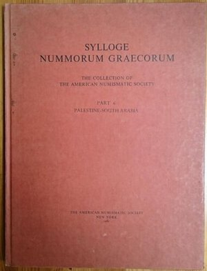 obverse: A.A.V.V. - Sylloge Nummorum Graecorum – The Collection of The American Numismatic Society. Part 6, Palestine-South Arabia. The American Numismatic Society, New York 1981. Hardcover, 54 b/w plates. Ottimo stato.