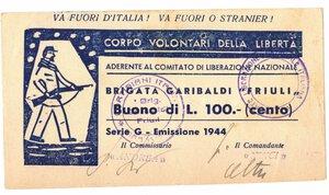 obverse: Banconote. Partigiani. Corpo Volontari della Libertà. Brigata Garibaldi Friuli. Buono da 100 Lire 1944. SUP. Bruniture.